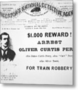 Reward Poster For The Arrest Of Oliver Perry Issued  Metal Print