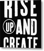 Rise Up And Create- Art by Linda Woods Metal Print