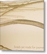 Road Is A Journey Metal Print