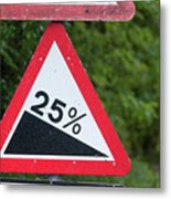 Road Sign Warning Of A 25 Percent Incline. Metal Print