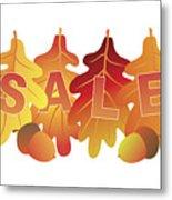Sale Text On Fall Colors Oak Leaves Metal Print