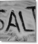 Salt Metal Print