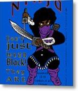 True Ninja Metal Print