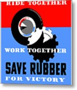 Save Rubber For Victory - Wpa Metal Print