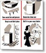 Save Waste Fats - Ww2  Metal Print