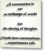 Sharing Of Thoughts Metal Print