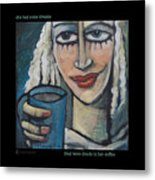 She Had Some Dreams... Poster Metal Print