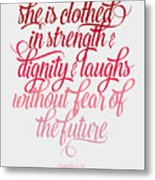 She Is Clothed Proverbs 31 25 Metal Print