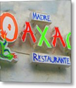 Sign Of Madre Oaxacan Restaurant Metal Print