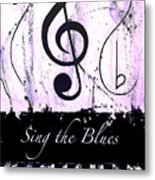 Sing The Blues Purple Metal Print