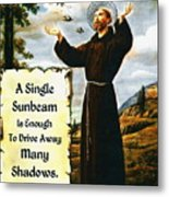 Single Sunbeam Quote By St. Francis Of Assisi Metal Print
