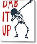 Skelleton Halloween Dabbing Funny Humor Easy Costume Dab It Up Everywhere Kids Children Dabbing Offi Metal Print