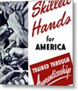 Skilled Hands For America Metal Print