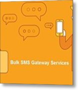SMS Gateway - A smartest way to reach huge audience Metal Print