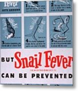 Snail Fever Metal Print