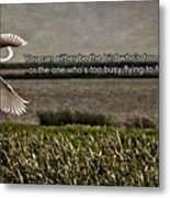 Snowy Egret Inspirational Quote Metal Print