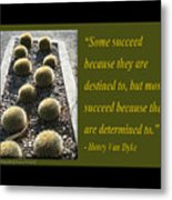 Some Succeed Because They Are Destined To Metal Print