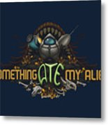 Something Ate My Alien #2 Metal Print