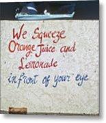 Squeezed Juice Sign Metal Print