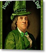 St Patrick's Day Ben Franklin Metal Print