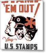 Stamp 'em Out - Ww2 Metal Print