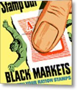Stamp Out Black Markets Metal Print