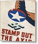 Stamp Out The Axis - Vintagelized Metal Print