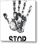 Stop ...... What You Are Doing Metal Print