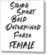 Strong Smart Bold Female- Art By Linda Woods Metal Print