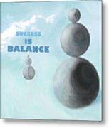 Success Is Balance Metal Print