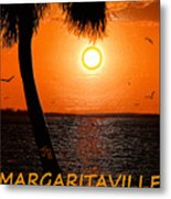 Sunset On Margaritaville Metal Print