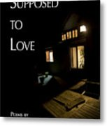 Supposed To Love Book Cover Metal Print