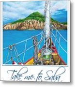 Take Me To Saba Metal Print