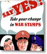 Take Your Change In War Stamps Metal Print