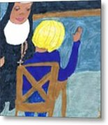Taught By Nuns Metal Print