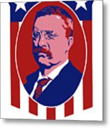 Teddy Roosevelt - Our President  Metal Print
