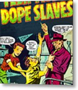 Teen-age Dope Slaves Metal Print