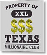 Texas Millionaire Club Metal Print
