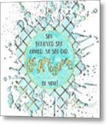 Text Art She Believed - Cyan White - Splashes Metal Print