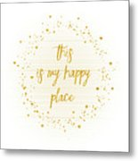 Text Art This Is My Happy Place - Hearts, Stars And Splashes Metal Print