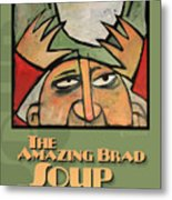 The Amazing Brad Soup Juggler  Poster Metal Print