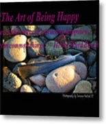 The Art Of Being Happy Metal Print