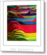 The Baskets Poster Metal Print