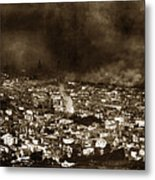 The Burning Of San Francisco Panoramic View Of San Francisco From Twin Peaks April 1906 Metal Print