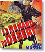 The Desert Fox  James Mason Theatrical Poster Number 2 1951 Color Added 2016 Metal Print