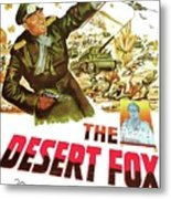 The Desert Fox  James Mason Theatrical Poster Number 3 1951 Color Added 2016 Metal Print