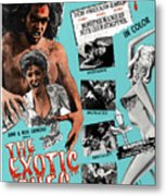 The Exotic Ones, Aka The Monster And Metal Print