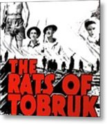 The Fighting Rats Of Tobruk  Theatrical Poster 1944 Color Added 2016 Metal Print