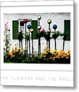 The Flowers And The Balls Poster Metal Print