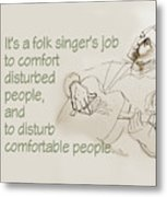 The Folksinger's Job Metal Print